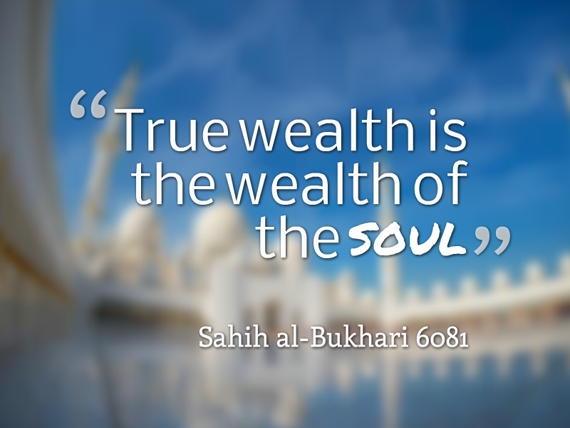 True wealth is the happiness of the spirit