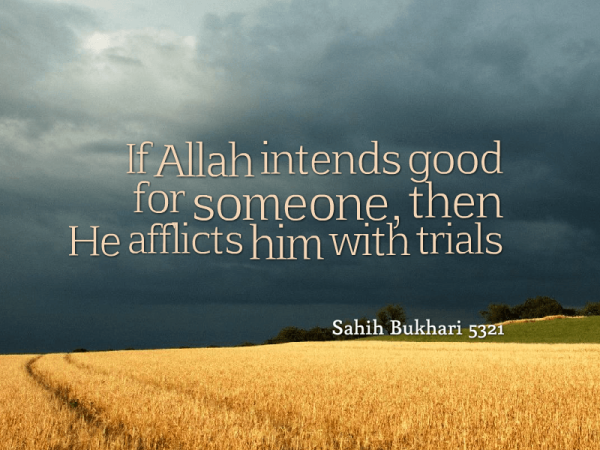 If Allah intends good He afflicts trials